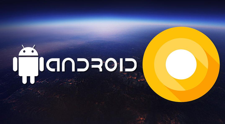 چهارمین پیشنمایش توسعه دهندگان اندروید O هم اکنون در دسترس است، آخرین نسخه آزمایشی