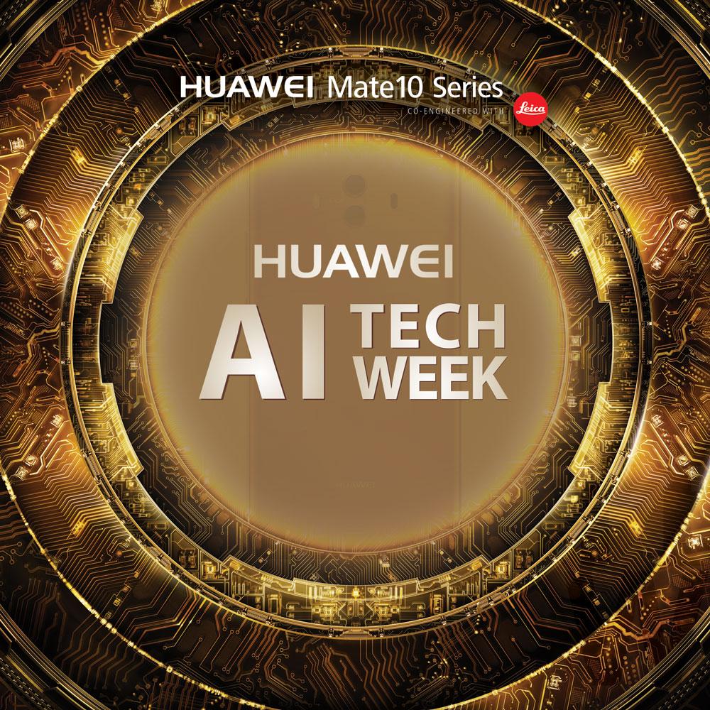 رویداد هفته تکنولوژی AI هوآوی (HUAWEI AI TECH WEEK)  فرصتی برای تجربه نزدیک توانمندی های گوشی های سری Mate 10